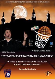Clinic Pepu Hernández. Copa Rey Baloncesto Vitoria 2008